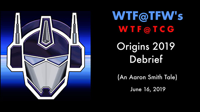 WTF@TCG - Origins 2019 Debrief - June 16 2019 small.jpg